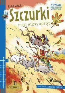 Chomikuj, pobierz ebook online Szczurki mają wilczy apetyt. Rafał Witek