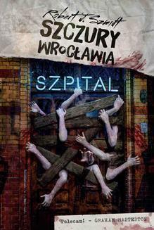 Chomikuj, ebook online Szczury Wrocławia. Szpital. Robert J. Szmidt