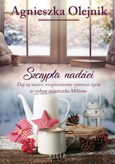 Chomikuj, ebook online Szczypta nadziei. Agnieszka Olejnik