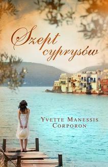 Chomikuj, ebook online Szept cyprysów. Yvette Manessis Corporon