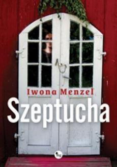 Chomikuj, ebook online Szeptucha. Iwona Menzel