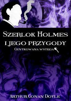 Chomikuj, ebook online Szerlok Holmes i jego przygody. Centkowana wstęga. Doyle Arthur Conan