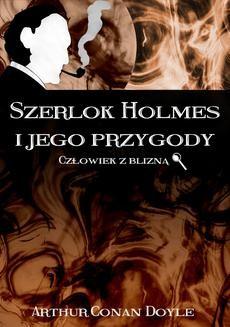 Chomikuj, ebook online Szerlok Holmes i jego przygody. Człowiek z blizną. Arthur Conan Doyle