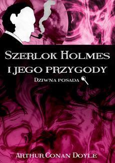 Chomikuj, ebook online Szerlok Holmes i jego przygody. Dziwna posada. Doyle Arthur Conan