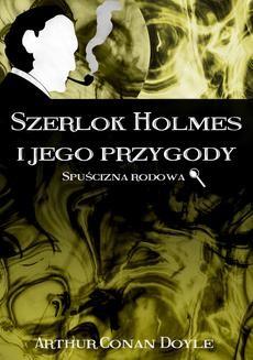Chomikuj, ebook online Szerlok Holmes i jego przygody. Spuścizna rodowa. Arthur Conan Doyle