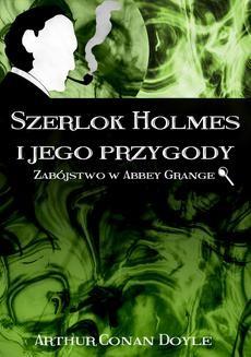 Chomikuj, ebook online Szerlok Holmes i jego przygody. Zabójstwo w Abbey Grange. Arthur Conan Doyle