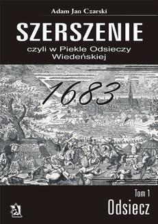 """Chomikuj, ebook online """"Szerszenie"""" czyli """"W piekle Odsieczy Wiedeńskiej"""" tom I """"Odsiecz"""". Adam Jan Czarski"""