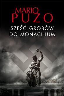 Chomikuj, ebook online Sześć grobów do Monachium. Mario Puzo