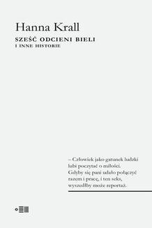 Chomikuj, ebook online Sześć odcieni bieli. Hanna Krall