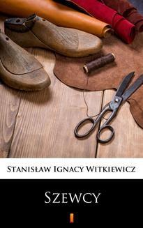 Chomikuj, ebook online Szewcy. Stanisław Ignacy Witkiewicz