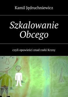 Chomikuj, ebook online Szkalowanie Obcego. Kamil Jędruchniewicz