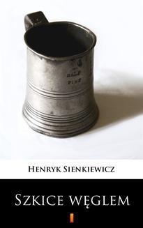 Chomikuj, ebook online Szkice węglem. Henryk Sienkiewicz