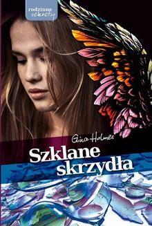 Chomikuj, ebook online Szklane skrzydła. Gina Holmes