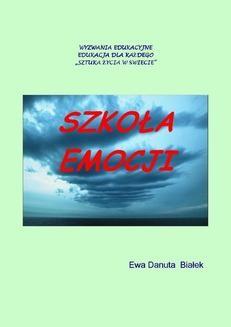 Chomikuj, ebook online Szkoła emocji. Ewa Danuta Białek