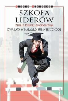 Ebook Szkoła Liderów. Dwa lata w Harvard Business School pdf