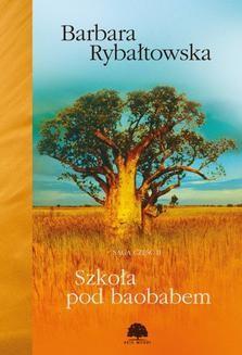 Chomikuj, ebook online Szkoła pod baobabem. Saga cz.II. Barbara Rybałtowska