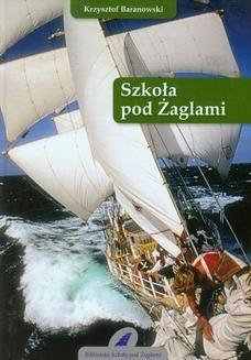 Chomikuj, ebook online Szkoła pod Żaglami. Krzysztof Baranowski