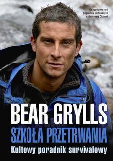 Chomikuj, ebook online Szkoła przetrwania. Bear Grylls