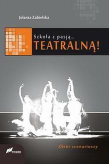 Chomikuj, ebook online Szkoła z pasją… teatralną!. Jolanta Zabielska