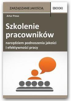 Chomikuj, ebook online Szkolenie pracowników narzędziem podnoszenia jakości i efektywności pracy. Artur Preus