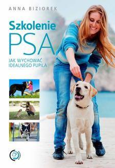 Chomikuj, ebook online Szkolenie psa. Jak wychować idealnego pupila. Anna Biziorek