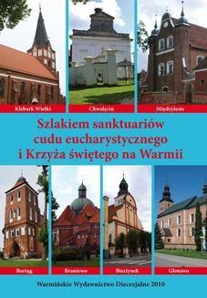 Chomikuj, ebook online Szlakiem sanktuariów cudu eucharystycznego i Krzyża świętego na Warmii. ks. Krzysztof Bielawny