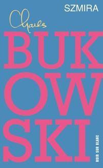 Chomikuj, ebook online Szmira. Charles Bukowski