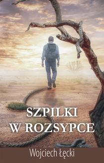 Chomikuj, ebook online Szpilki w rozsypce. Wojciech Łęcki