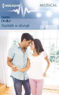 Chomikuj, ebook online Szpitalik w dżungli. Dianne Drake