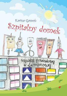 Chomikuj, ebook online Szpitalny domek. Karina Gamoń