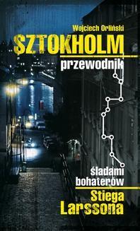 Chomikuj, ebook online Sztokholm Stiega Larssona. Przewodnik śladami bohaterów Stiega Larssona. Wojciech Orliński