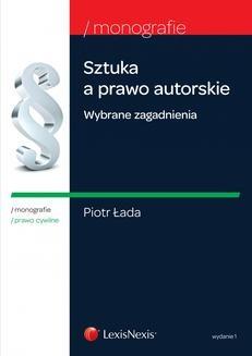 Chomikuj, ebook online Sztuka a prawo autorskie. Wybrane zagadnienia. Wydanie 1. Piotr Łada