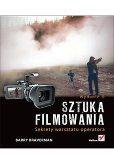 Chomikuj, ebook online Sztuka filmowania. Sekrety warsztatu operatora. Wydanie II. Barry Braverman