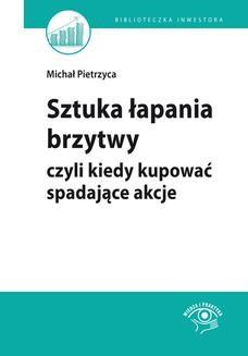 Chomikuj, ebook online Sztuka łapania brzytwy, czyli kiedy kupować spadające akcje. Michał Pietrzyca