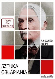 Chomikuj, ebook online Sztuka obłapiania. Aleksander Fredro