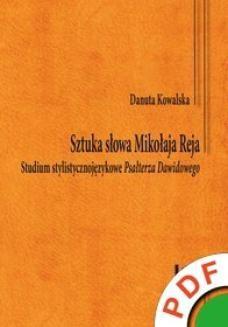Chomikuj, ebook online Sztuka słowa Mikołaja Reja. Studium stylistycznojęzykowe Psałterza Dawidowego. Danuta Kowalska