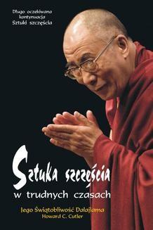 Chomikuj, ebook online Sztuka szczęścia w trudnych czasach. Jego Świętobliwość Dalajlama
