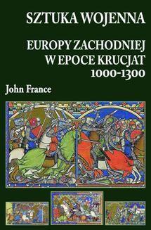 Ebook Sztuka wojenna Europy Zachodniej w epoce krucjat 1000-1300 pdf