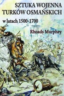 Chomikuj, ebook online Sztuka wojenna Turków osmańskich w latach 1500-1700. Rhodas Murphey