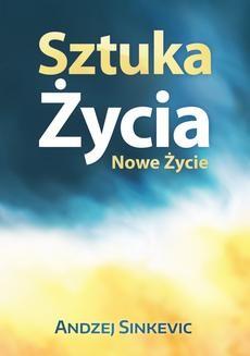 Chomikuj, ebook online Sztuka Życia, Nowe Życie. Andzej Sinkevic