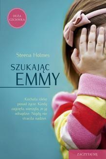 Chomikuj, ebook online Szukając Emmy. Steena Holmes
