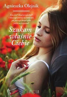 Chomikuj, ebook online Szukam właśnie Ciebie. Agnieszka Olejnik