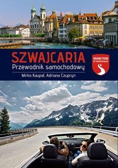 Chomikuj, ebook online Szwajcaria: Przewodnik samochodowy. Adriana Czupryn