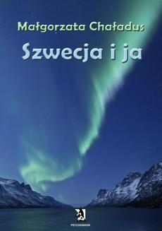 Chomikuj, ebook online Szwecja i ja. Małgorzata Chaładus