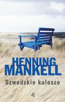 Chomikuj, ebook online Szwedzkie kalosze. Henning Mankell