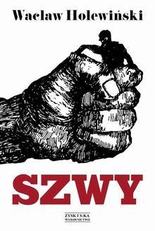Chomikuj, ebook online Szwy. Wacław Holewiński