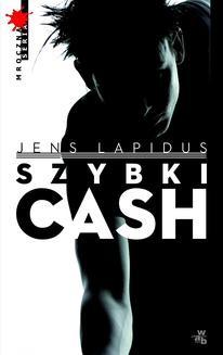 Chomikuj, ebook online Szybki cash. Głód, nienawiść, pogoń. Jens Lapidus