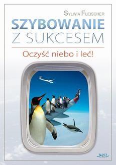 Chomikuj, ebook online Szybowanie z sukcesem. Sylwia Fleischer
