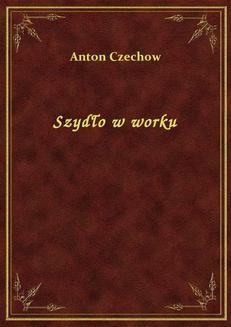Chomikuj, ebook online Szydło w worku. Anton Czechow