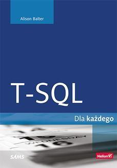 Chomikuj, ebook online T-SQL dla każdego. Alison Balter